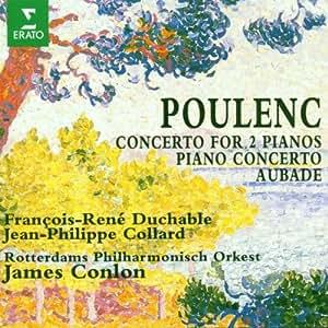 Poulenc : Concerto pour 2 pianos - Concerto pour piano - Aubade
