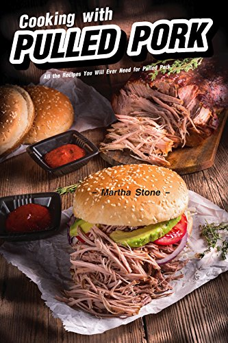 Pork: All the Recipes You Will Ever Need for Pulled Pork (English Edition) ()