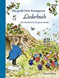 Das große Fritz Baumgarten Liederbuch: Ein Hausbuch für die ganze Familie