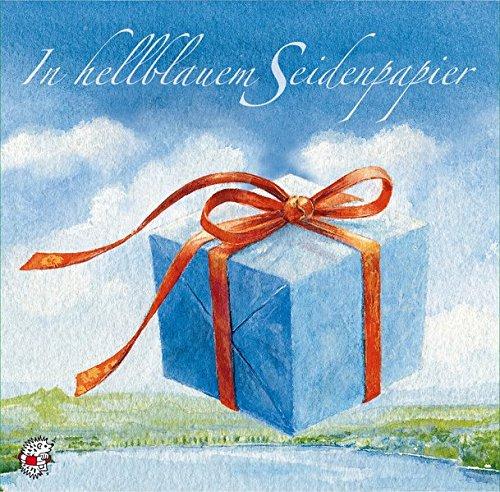 In hellblauem Seidenpapier: Geschenke, die glücklich machen (Klassische Musik und Sprache erzählen)
