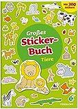 Großes Sticker-Buch Tiere: Erstes Lesen, Spielen, Gestalten. 300 tierische Aufkleber!