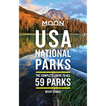 Moon USA National Parks (First Edition): The Complete Guide to All 59 Parks (Moon Travel Guides)