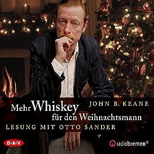 Mehr Whiskey für den Weihnachtsmann: Irische Weihnachtsgeschichten 2