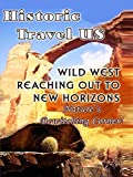 Historic Travel US Wild West Reaching Out To New Horizons [OV]
