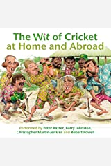 The Wit of Cricket at Home and Abroad Audio CD