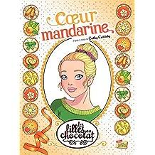Les filles au chocolat - Tome 3 - Cœur Mandarine (French Edition)