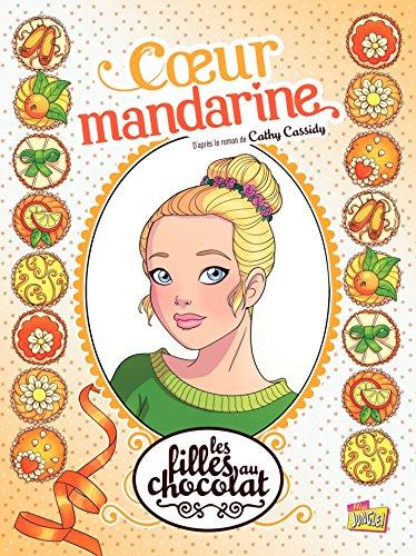 Les filles au chocolat - Tome 3 - Cœur Mandarine par Veronique Grisseaux