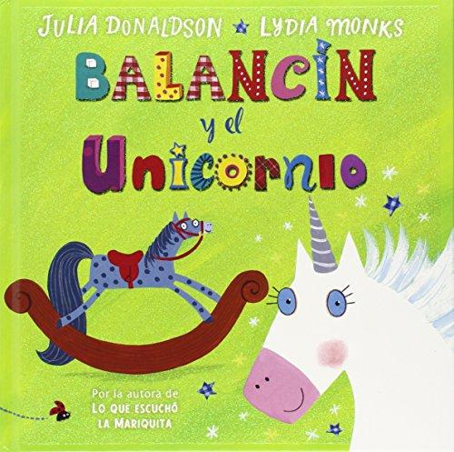 Balancín Y El Unicornio por Julia Donaldson