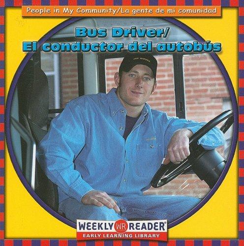 Bus Driver/El Conductor Del Autobus (People in My Community) por Jacqueline Laks Gorman