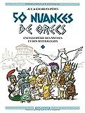 50 nuances de grecs, Tome 1 : Encyclopédie des mythes et des mythologies