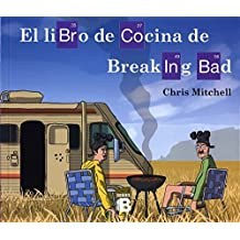 Libro de Cocina de Breaking Bad (SERIES B)