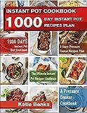 Instant Pot Cookbook: 1000 Day Instant Pot Recipes Plan: 1000 Days Instant Pot