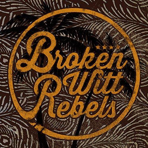 Broken Witt Rebels