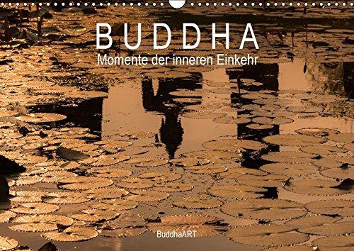 """Buddha - Momente der inneren Einkehr (Wandkalender 2018 DIN A3 quer): Jeden Monat eine sinnliche Fotografie im Kalender """"Buddha - Momente der inneren ... [Kalender] [Apr 01, 2017] BuddhaArt, k.A."""
