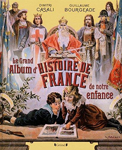 Le Grand Album d'histoire de France de notre enfance par Guillaume BOURGEADE