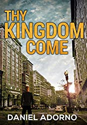 Thy Kingdom Come (Navitas Post-Apocalyptic Series Book 1)