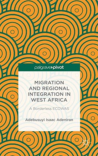 Migration and Regional Integration in West Africa: A Borderless ECOWAS