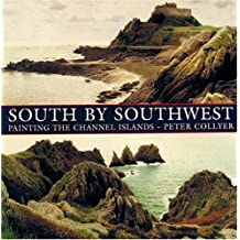 South by South-west: Painting the Channel Islands (Illustrating the Channel Islands in Watercolour)