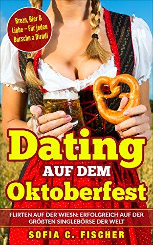 erfest - Flirten auf der Wiesn: Erfolgreich auf der größten Singlebörse der Welt  Brezn, Bier & Liebe – Für jeden Burschn a Dirndl ()