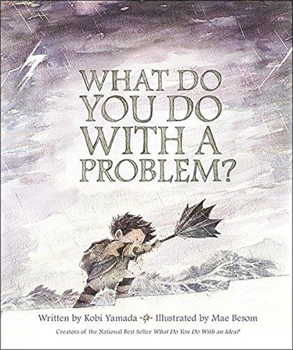 What Do You Do with a Problem? por Kobi Yamada