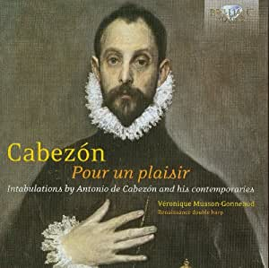 Cabezon: Pour un Plaisir - Intabulations for Renaissance double harp