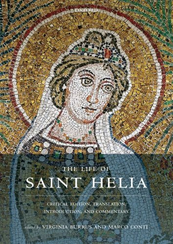 The Life of Saint Helia: Critical Edition, Translation, Introduction, and Commentary (Oxford Early Christian Texts) by Virginia Burrus (2016-02-03)