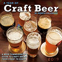 2019 a Year of Craft Beer a Connoisseur's Guide to Craft Brews from Coast to Coast 16-Month Wall Calendar: By Sellers Publishing