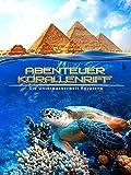 Abenteuer Korallenriff - Die Unterwasserwelt Ägyptens