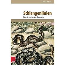 Schlangenlinien: Eine Geschichte Der Kreuzotter (Umwelt Und Gesellschaft)