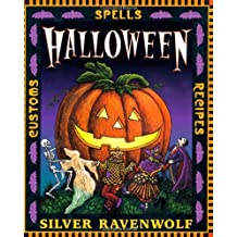 By Silver RavenWolf Halloween: Spells, Recipes & Customs RavenWolf, Silver ( Author ) Sep-08-1999 Paperback