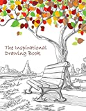 The Inspirational Drawing Book: A 200-page Drawing Book With Inspirational Quotes by ...
