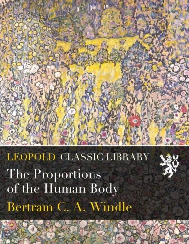 The Proportions of the Human Body por Bertram C. A. Windle