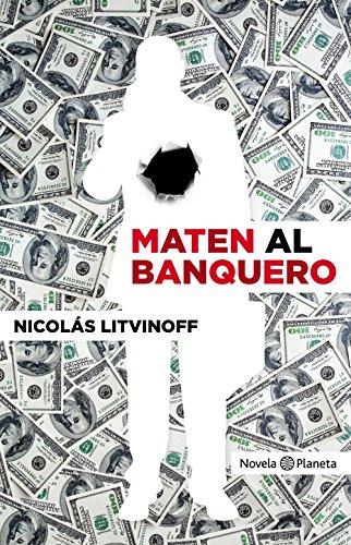 Maten al banquero por Nicolás Litvinoff