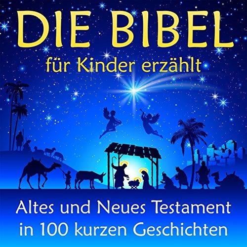 der erzählt (Altes und Neues Testament in 100 kurzen Geschichten) ()