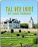 Reise durch das TAL der LOIRE mit seinen SCHLÖSSERN - Ein Bildband mit über 180 Bildern - STÜRTZ Verlag - Andreas Drouve (Autor)