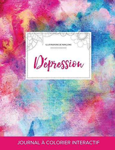 Journal de Coloration Adulte: Depression (Illustrations de Papillons, Toile ARC-En-Ciel)
