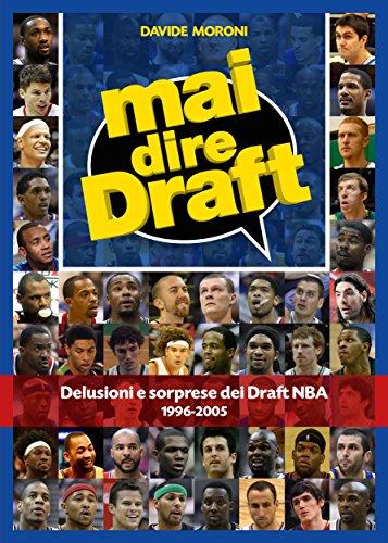 Mai dire Draft. Delusioni e sorprese dei Draft NBA 1996-2005