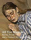 All Too Human: Bacon, Freud and a Century of...