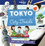 City Trails - Tokyo (Lonely Planet Kids)