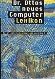 Dr. Ottos neues Computer Lexikon Falken Computer Lexikon Das aktuelle Computerwissen von A bis Z