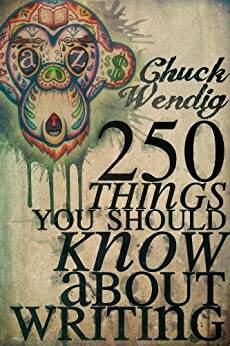 250 Things You Should Know About Writing by [Wendig, Chuck]