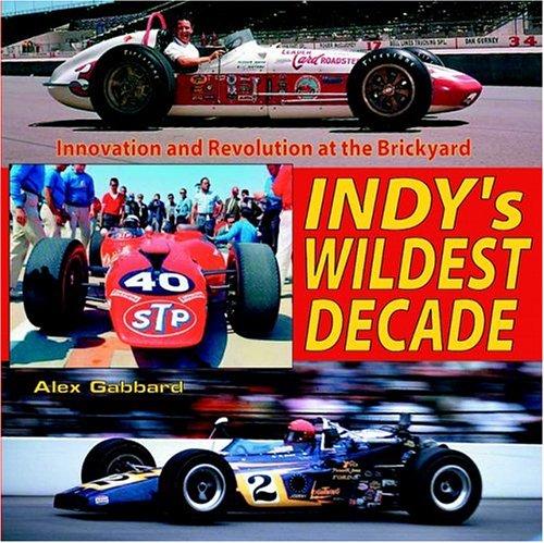 Indy's Wildest Decade por Alex Gabbard
