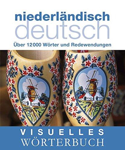 Visuelles Wörterbuch. Niederländisch–Deutsch: Über 12.000 Wörter und Redewendungen (Coventgarden)