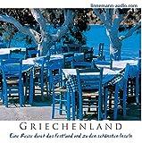 Griechenland: Eine Reise durch das Festland und zu den schönsten Inseln - Franz Aßhauer