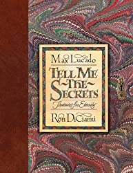 Tell Me the Secrets (Redesign): Treasures for Eternity by Max Lucado (2014-04-30)
