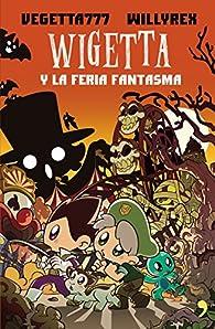 Wigetta y la feria fantasma par  Vegetta777