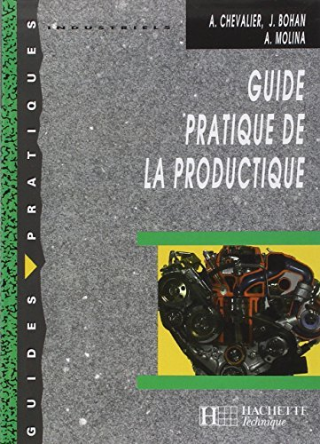 Guide pratique de la productique. Elve by A. Chevalier (2000-04-01)