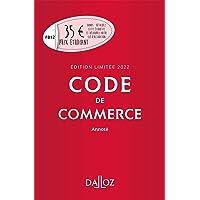 Code de commerce 2022 annoté. Édition limitée - 117e ed.