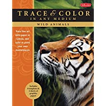 Wild Animals: Trace Line Art onto Paper or Canvas, and Color or Paint Your Own Masterpieces (Trace & Color in Any Medium)