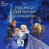 Die Eiskönigin. Olaf taut auf und weitere Geschichten